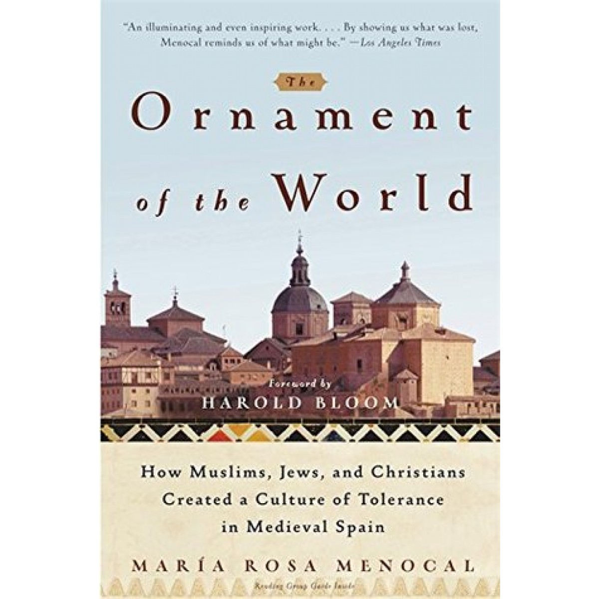 medieval spain tolerance comparison 'the ornament of the world' is the fascinating account of el-andaluz, the muslim part of spain that existed between 750 and 1492, first a caliphate occupying almost the complete peninsula, later a bunch of city states occupying half iberia, and finally, only grenada and surroundings.