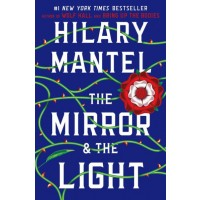The Mirror & the Light (Thomas Cromwell Trilogy #3) (International Edition)