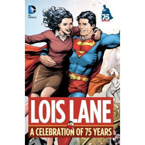 Lois Lane: A Celebration of 75 Years