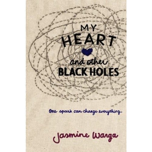 My Heart and Other Black Holes (Hardcover)