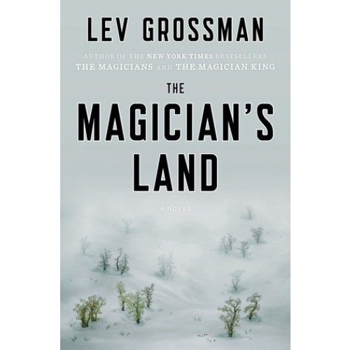 The Magician's Land (The Magicians #3) (Export Edition)