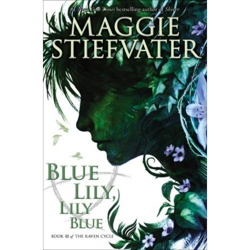 Blue Lily, Lily Blue (The Raven Cycle #3) (Paperback)