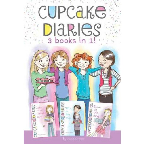 Cupcake Diaries 3 Books in 1!: Katie and the Cupcake Cure; Mia in the Mix; Emma on Thin Icing (Cupcake Diaries #1-3)