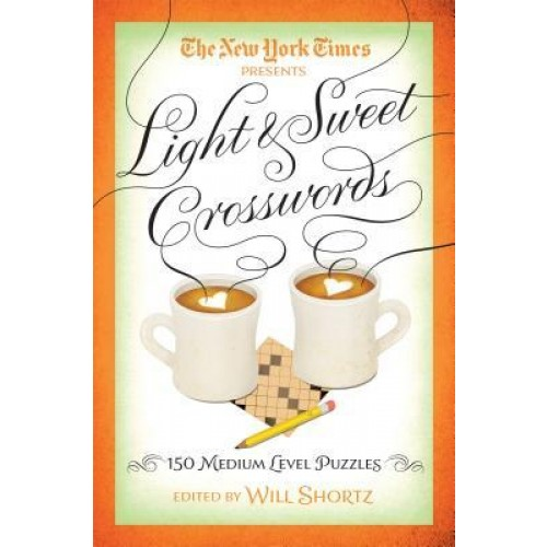 The New York Times Light & Sweet Crosswords: 150 Medium-Level Puzzles