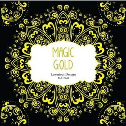 Magic Gold: Luxurious Designs to Color