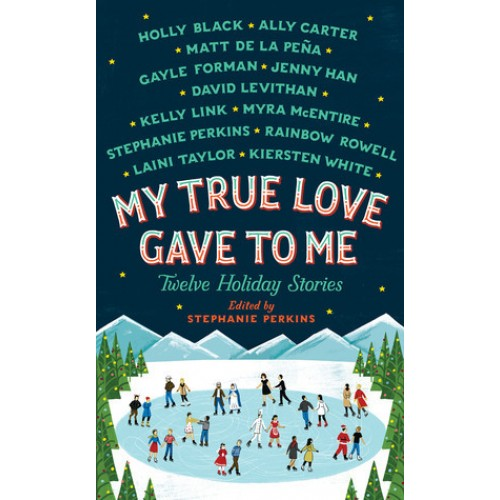 My True Love Gave to Me: Twelve Holiday Stories (Paperback)