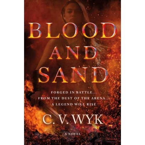 Blood and Sand: A Novel (Blood and Sand #1)
