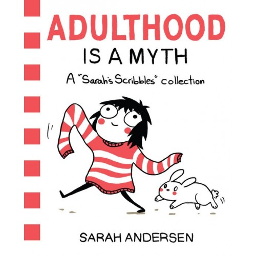 Adulthood is a Myth: A Sarah's Scribbles Collection (Sarah's Scribbles #1)