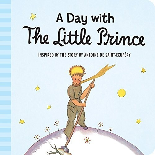 A Day With The Little Prince (Padded Board Book)