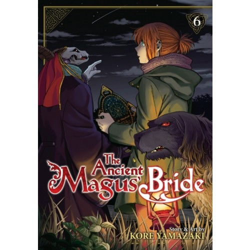 The Ancient Magus' Bride, Vol. 6 (The Ancient Magus' Bride #6)