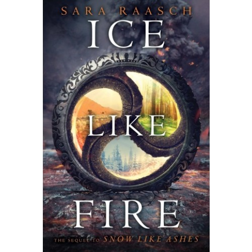 Ice Like Fire (Snow Like Ashes #2) (Paperback)