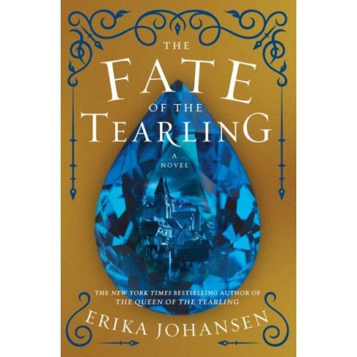 The Fate of the Tearling: A Novel (The Queen of the Tearling #3) (International Edition)