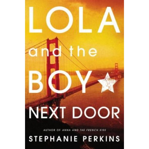Lola and the Boy Next Door (Anna and the French Kiss #2) (Paperback)