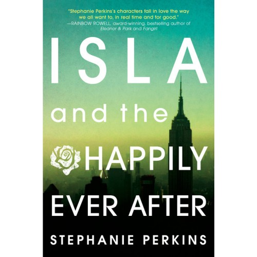 Isla and the Happily Ever After (Anna and the French Kiss #3) (Paperback)