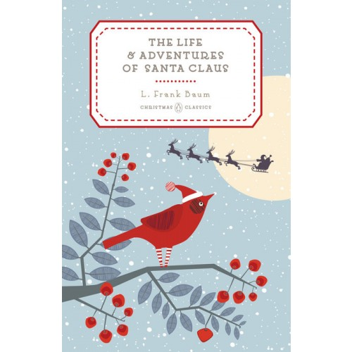 The Life and Adventures of Santa Claus (Penguin Christmas Classics)