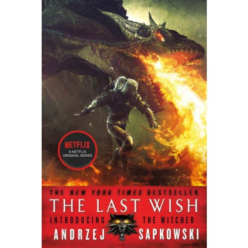 The Last Wish: Introducing the Witcher (The Witcher #1)