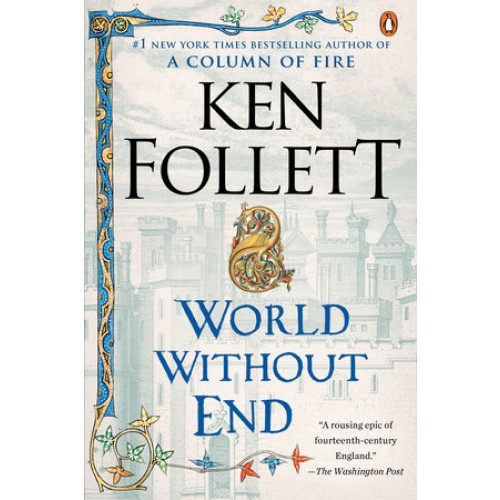 World Without End: A Novel (Kingsbridge #2)