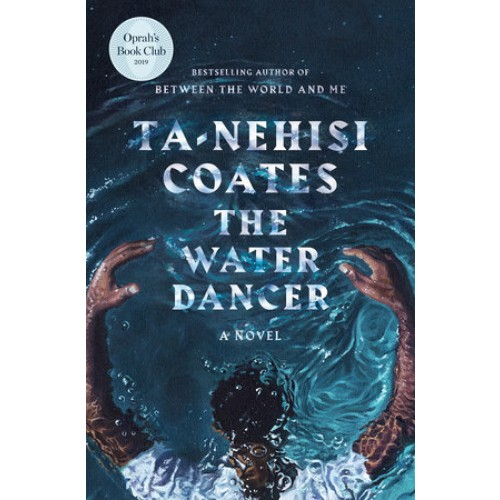 The Water Dancer (Oprah's Book Club): A Novel (Export Edition)