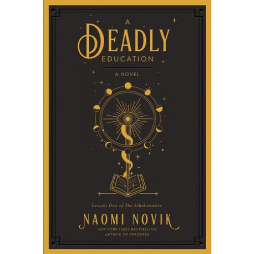 A Deadly Education: A Novel (The Scholomance #1) (Export Edition)