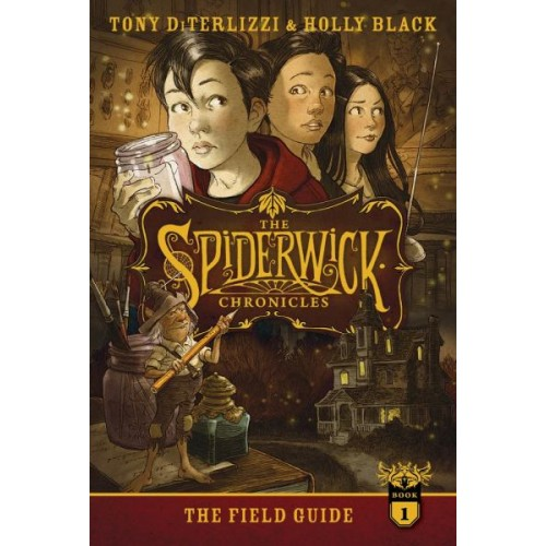 The Spiderwick Chronicles: The Field Guide (The Spiderwick Chronicles #1)