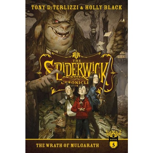 The Spiderwick Chronicles: The Wrath of Mulgarath (The Spiderwick Chronicles #5)