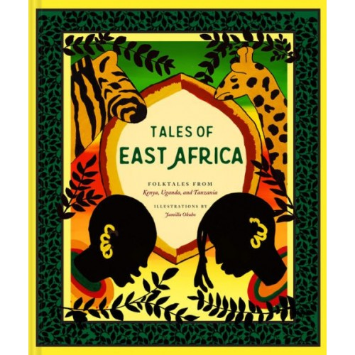 Tales Of East Africa (African Folklore Book for Teens and Adults, Illustrated Stories and Literature from Africa)