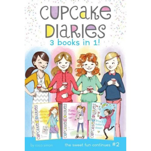 Cupcake Diaries 3 Books in 1! #2: Alexis and the Perfect Recipe; Katie, Batter Up!; Mia's Baker's Dozen