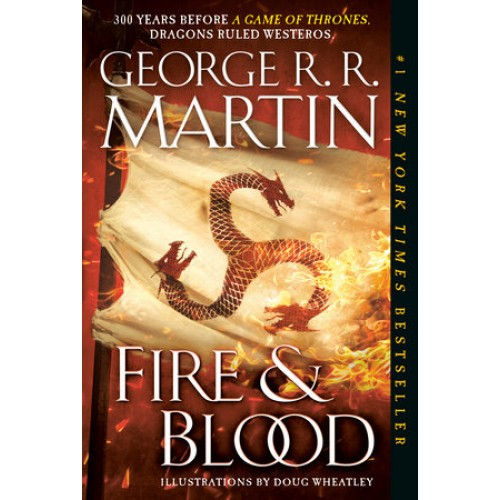 Fire & Blood: 300 Years Before A Game of Thrones (A Targaryen History) (Paperback)