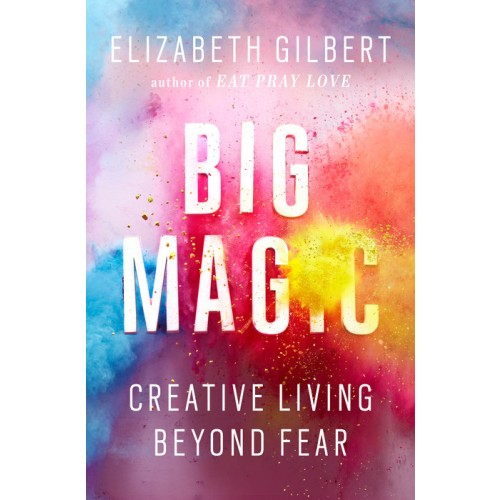 Big Magic: Creative Living Beyond Fear (Export Edition)