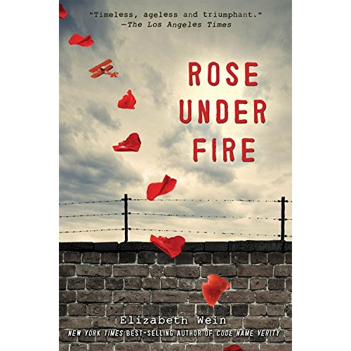 Rose Under Fire (Code Name Verity #2)