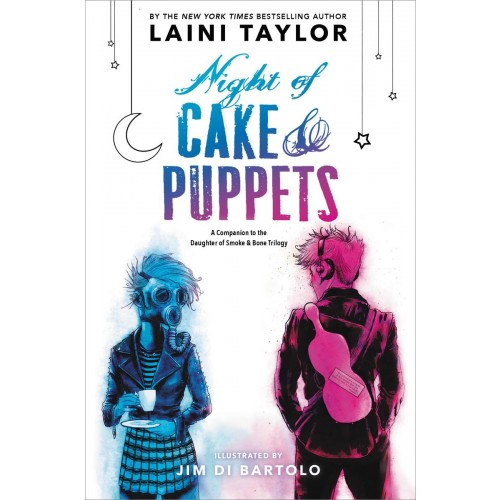 Night of Cake & Puppets (Daughter of Smoke & Bone #2.5) (International Edition)