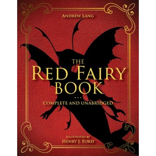 The Red Fairy Book: Complete and Unabridged (Coloured Fairy Books #2)
