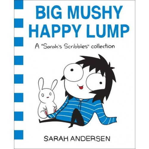 Big Mushy Happy Lump: A Sarah's Scribbles Collection (Sarah's Scribbles #2)