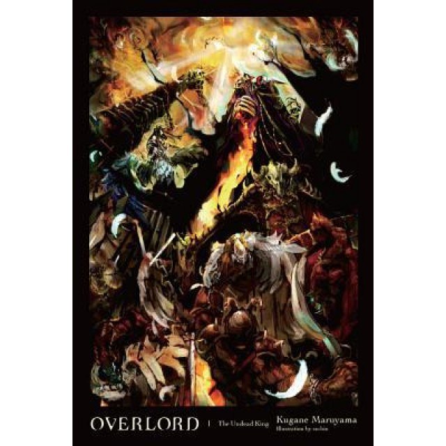 Overlord, Vol  1: The Undead King (Overlord Light Novel #1)