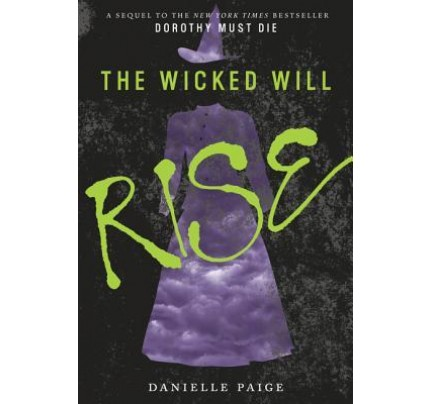 The Wicked Will Rise (Dorothy Must Die #2) (Paperback)