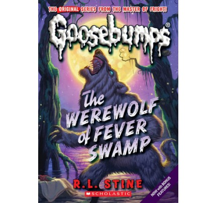 The Werewolf Of Fever Swamp (Classic Goosebumps #11)
