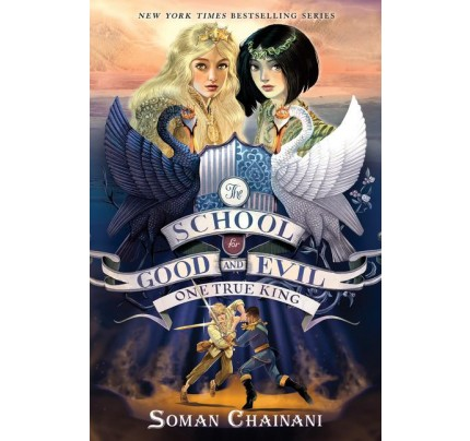 The School for Good and Evil #6: One True King (International Edition)