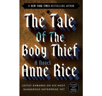 The Tale of the Body Thief (The Vampire Chronicles #4)