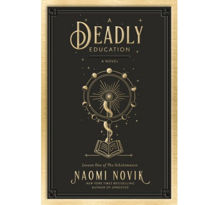 A Deadly Education: A Novel (The Scholomance #1)