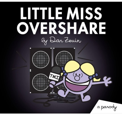 Little Miss Overshare: A Parody