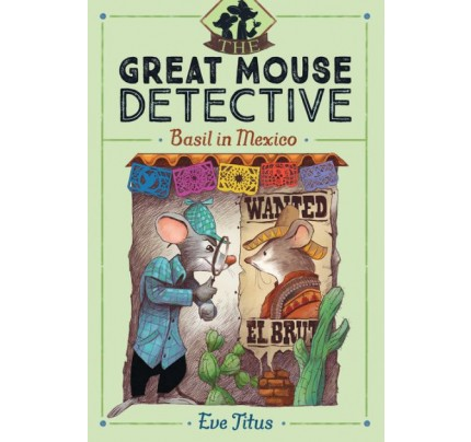 Basil in Mexico (The Great Mouse Detective #3)