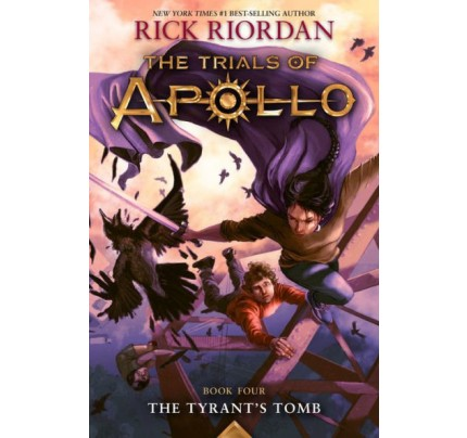 The Tyrant's Tomb (The Trials of Apollo #4) (International Edition)